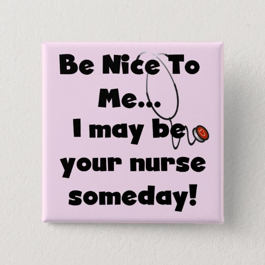 Be Nice Nurse Tshirts and Gifts Pinback Button