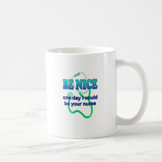Be Nice - One Day I Might Be Your Nurse Classic White Coffee Mug