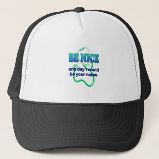 Be Nice - One Day I Might Be Your Nurse Trucker Hat