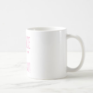 be nice or go away! coffee mug