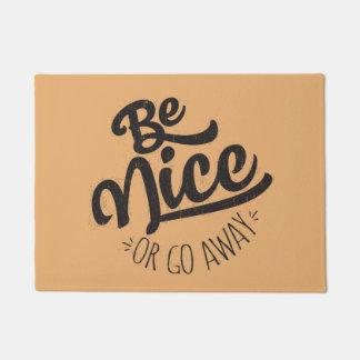 Be Nice or Go Away Funny Quote Doormat