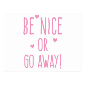 be nice or go away! postcard