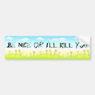Be Nice or I'll Kill You (the coexist fantasy) Car Bumper Sticker