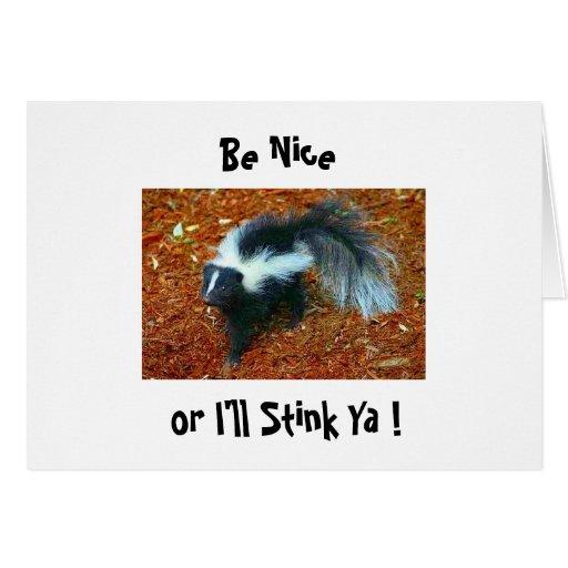 Be nice or I'll stink ya!-greeting card