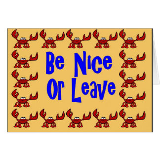 Be Nice Or Leave Crawfish Lite Greeting Card