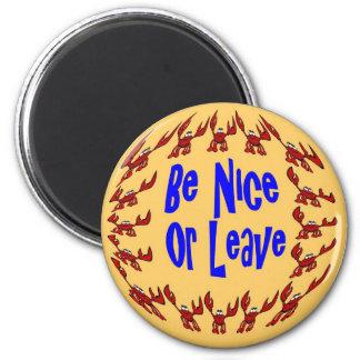 Be Nice Or Leave Crawfish Lite Magnet