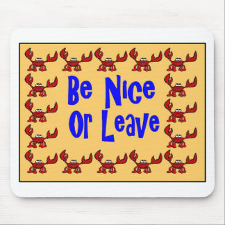 Be Nice Or Leave Crawfish Lite Mouse Pad