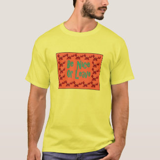 Be Nice Or Leave Crawfish T-Shirt