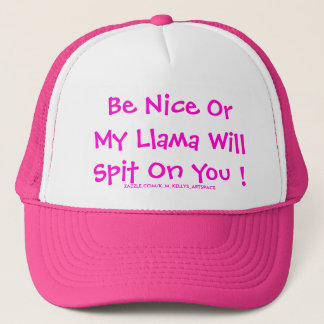 Be Nice Or My Llama Will Spit On You ! Trucker Hat