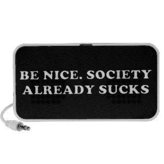 Be Nice. Society Already Sucks Speaker