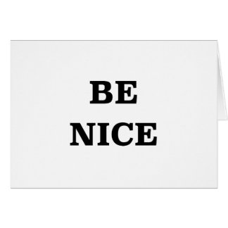 Be Nice (spread the word) Card