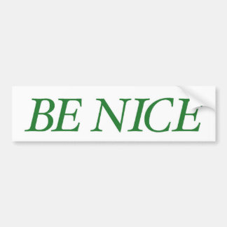 Be Nice (The Big Green Persuader) Bumper Sticker
