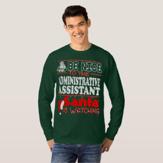 Be Nice To Administrative Assistant Santa Watching T-Shirt