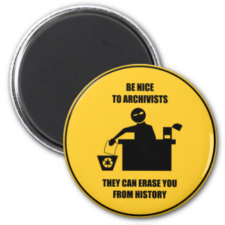 Be Nice to Archivists 2 Inch Round Magnet