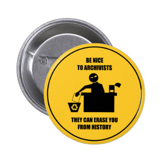 Be Nice to Archivists Pinback Button