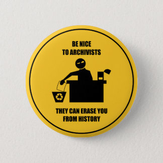 Be Nice to Archivists Button