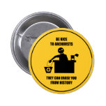 Be Nice to Archivists Pinback Buttons