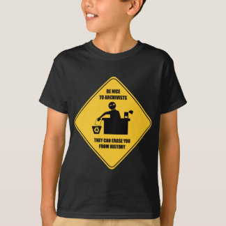Be Nice to Archivists T-Shirt