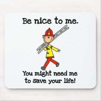 Be Nice to Firefighters Mouse Mat