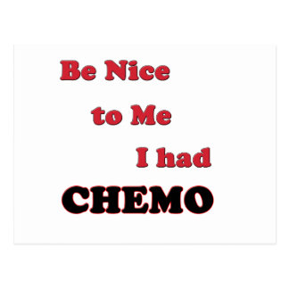 Be Nice to Me.  I had Chemo Postcard