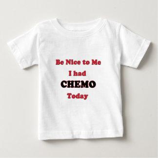 Be Nice to Me I had Chemo Today Tee Shirt