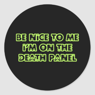 Be Nice to Me I'm on the Death Panel Classic Round Sticker