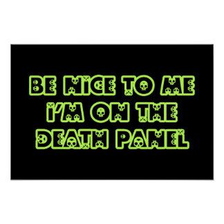 Be Nice to Me I'm on the Death Panel Posters