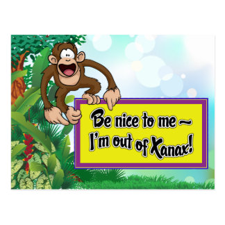 Be Nice to Me- I'm Out of Xanax! Postcard