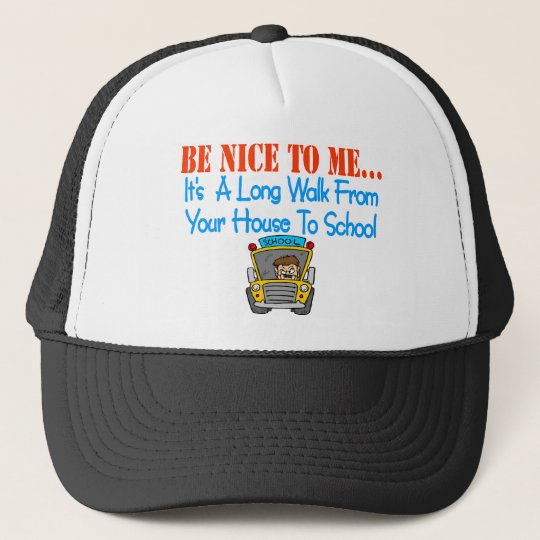 Be nice to me... trucker hat