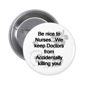 Be Nice To Nurses 2 Inch Round Button
