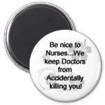 BE NICE TO NURSES 2 INCH ROUND MAGNET