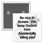 Be Nice To Nurses 2 Inch Square Button