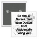 Be Nice To Nurses Button
