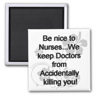 Be Nice To Nurses Magnet