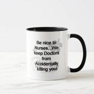 BE NICE TO NURSES MUG