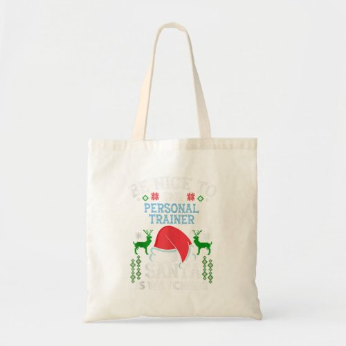 Be Nice To Personal Trainer Santa Is Tote Bag