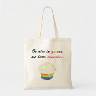 Be nice to queers, we have cupcakes tote bags