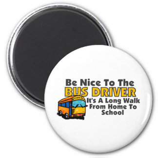 Be Nice To The Bus Driver Magnets