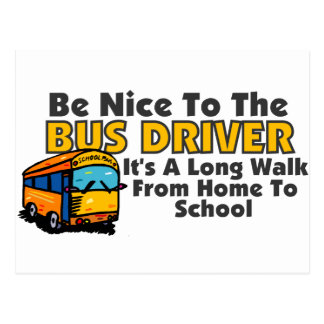 Be Nice To The Bus Driver Postcard