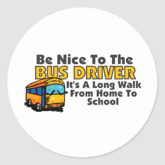 Be Nice To The Bus Driver Stickers