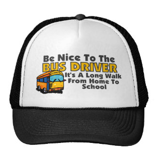 Be Nice To The Bus Driver Trucker Hat