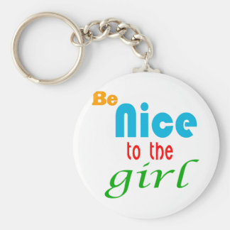 Be Nice to the girl Keychain