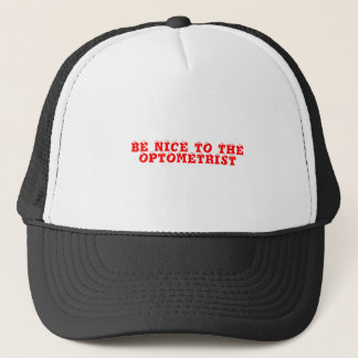 Be nice to the Optometrist Hat
