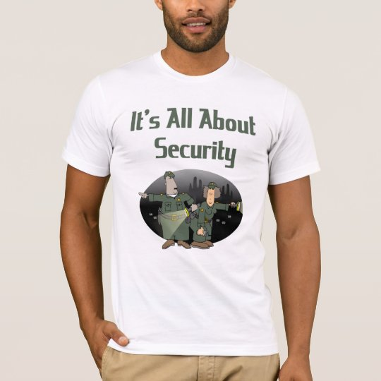 Be nice to the Security Guard T-shirt