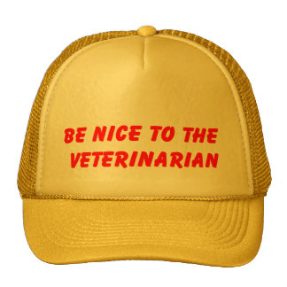 Be nice to the Veterinarian Hat