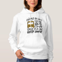 Be Nice to Your Bus Driver Hoodie