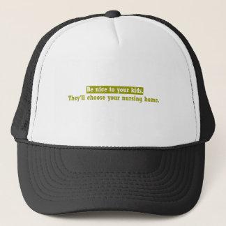 Be nice to your children... trucker hat