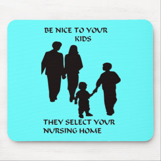 BE NICE TO YOUR KIDS MOUSEPADS