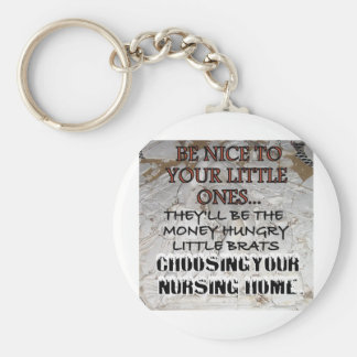 BE NICE TO YOUR KIDS NURSING HOME 5 KEYCHAIN