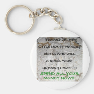 BE NICE TO YOUR KIDS NURSING HOME 8 KEYCHAIN